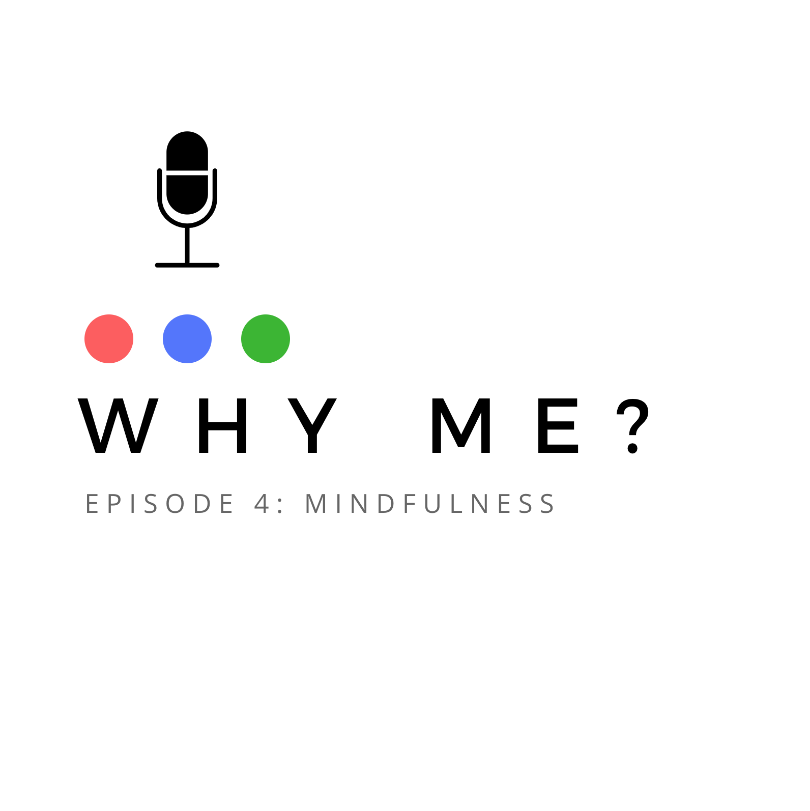 Why Me Podcast Mindfulness
