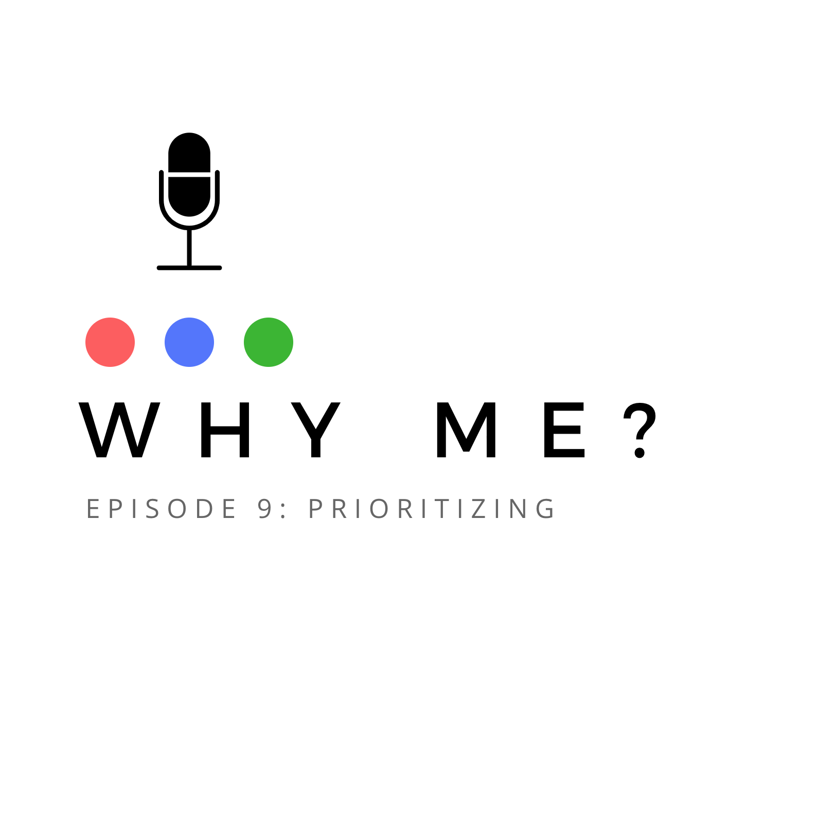 Why Me Podcast Prioritizing