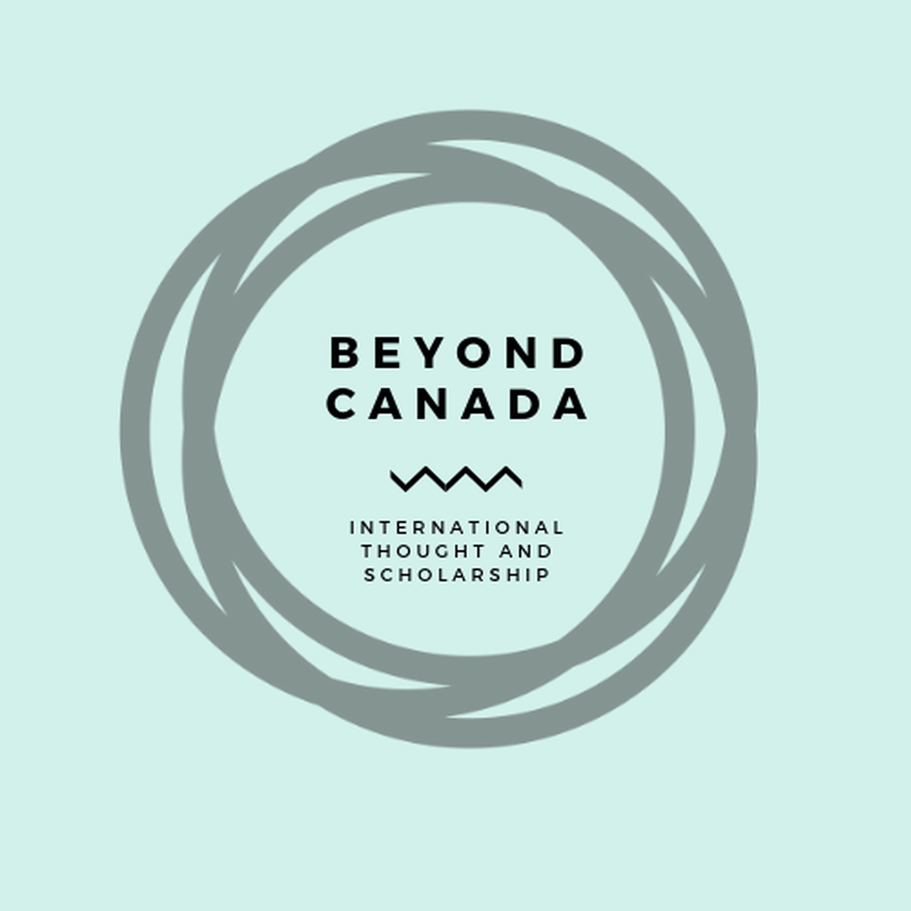 Beyond Canada: International Thought and Scholarship