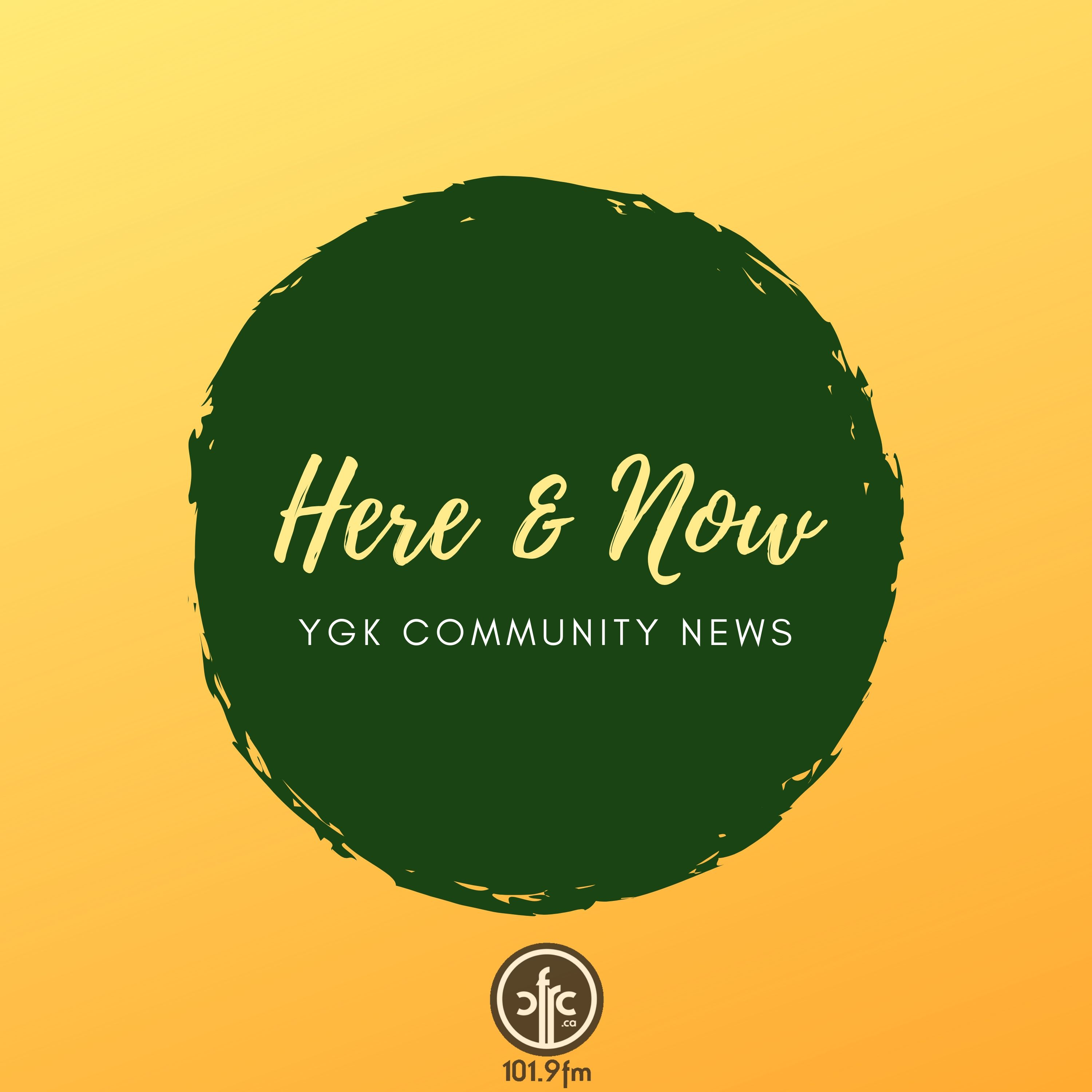 Here and Now: The YGK Community News Podcast – CFRC Podcast Network
