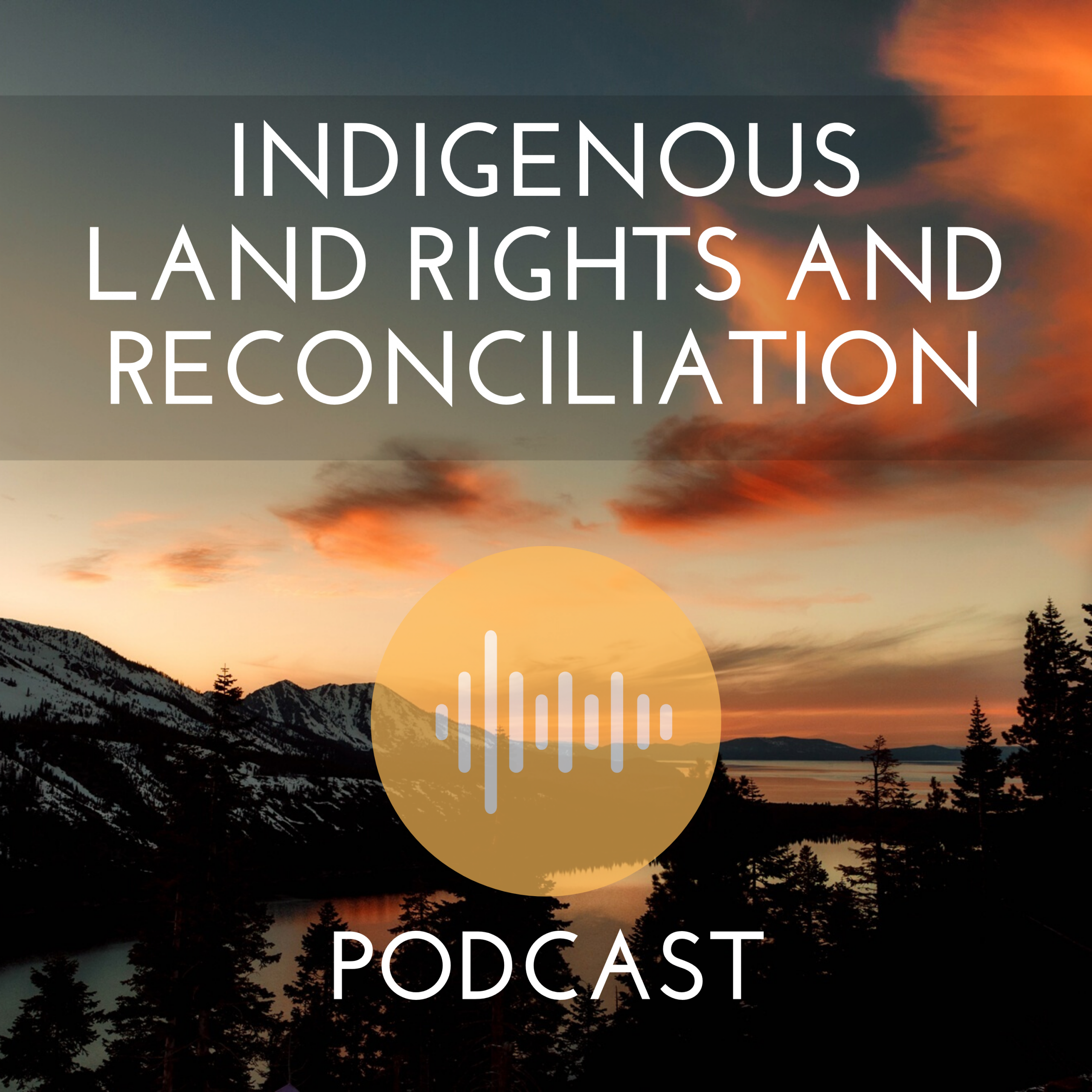 Indigenous Land Rights and Reconciliation Podcast – CFRC Podcast Network