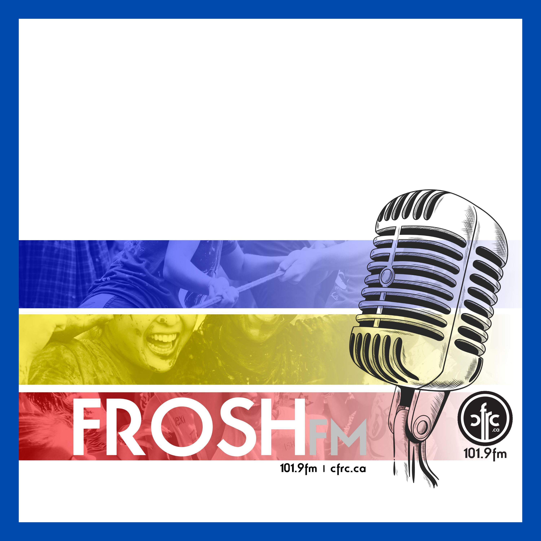 Frosh FM – CFRC Podcast Network